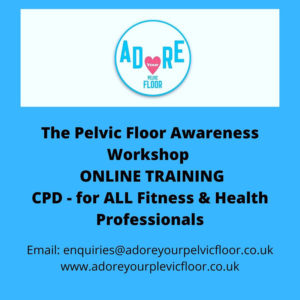 The Pelvic floot Awareness workshop. Online training CPD for ALL Fitness & Health Professionals