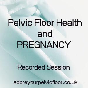 Pelvic Floor Health & Pregnancy