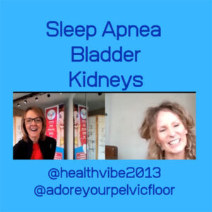 Sleep Apnoea and the affect on the kidneys and bladder with Fiona Peel and Adore Your Pelvic Floor